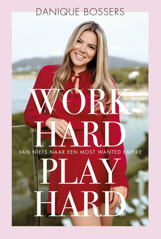 Boek cover Work hard, play hard van Danique Bossers (Hardcover)