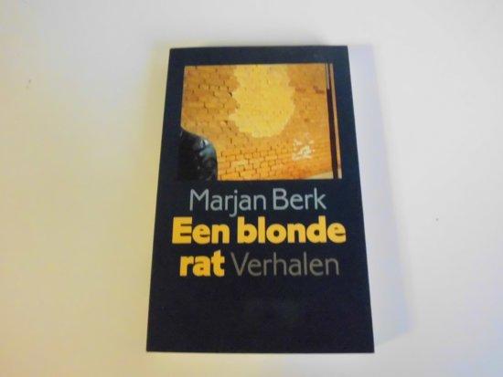 Een blonde rat - Marjan Berk pdf epub
