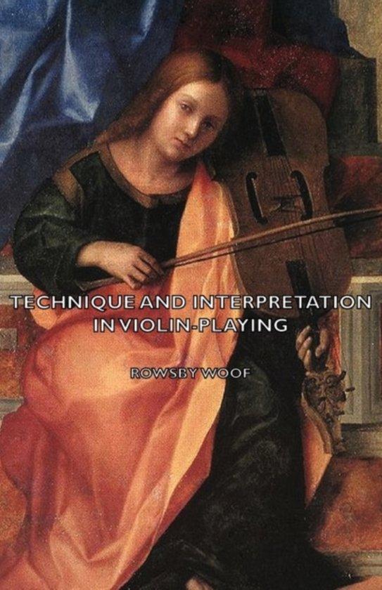 Technique and Interpretation in Violin-Playing