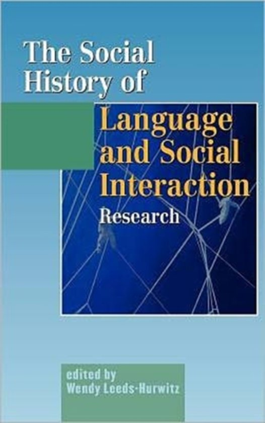 The Social History of Language and Social Interaction Research