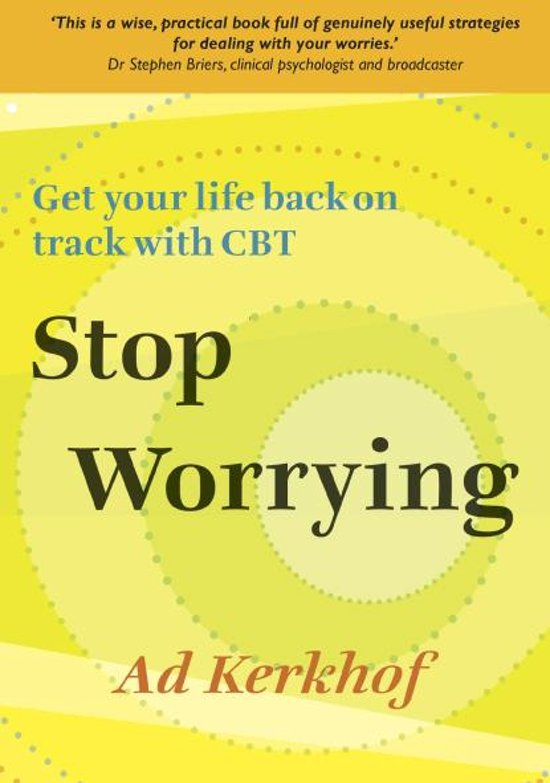 Stop Worrying: Get Your Life Back On Track With Cbt