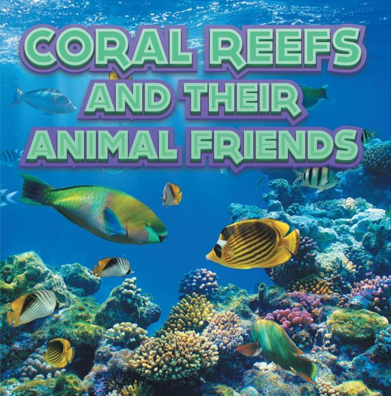 Coral Reefs and Their Animals Friends