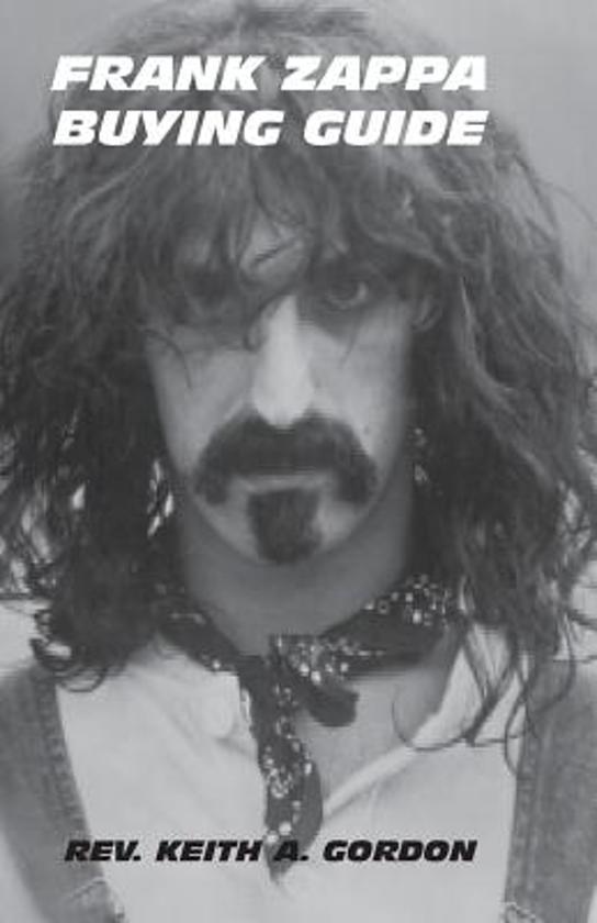 Boek cover Frank Zappa Buying Guide van Rev. Keith A. Gordon (Paperback)