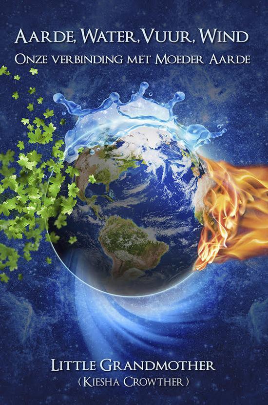 Aarde, Water, Vuur, Wind. Onze verbinding met Moeder Aarde.