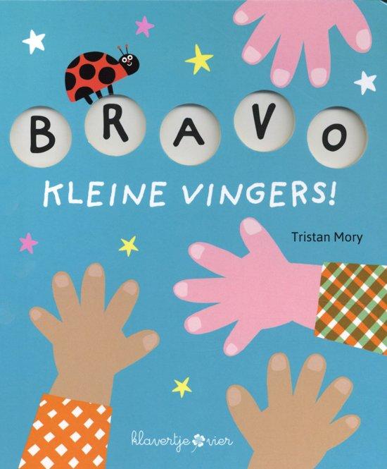Bravo, kleine vingers! 0 - Bravo, kleine vingers!