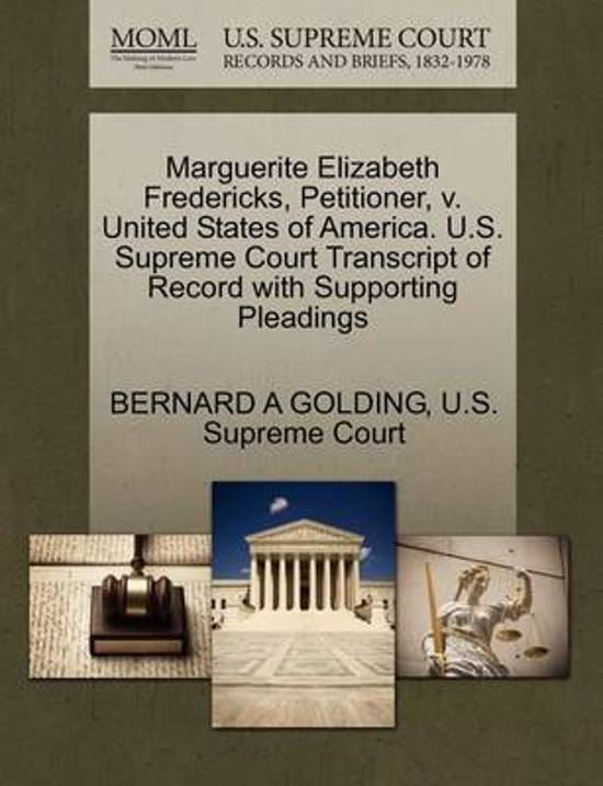 Marguerite Elizabeth Fredericks, Petitioner, V. United States of America. U.S. Supreme Court Transcript of Record with Supporting Pleadings