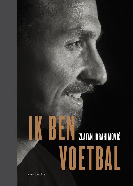 Boek cover Ik ben voetbal van Zlatan Ibrahimovic (Hardcover)