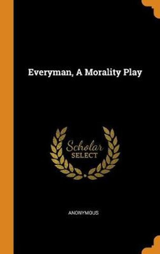 Everyman, a Morality Play