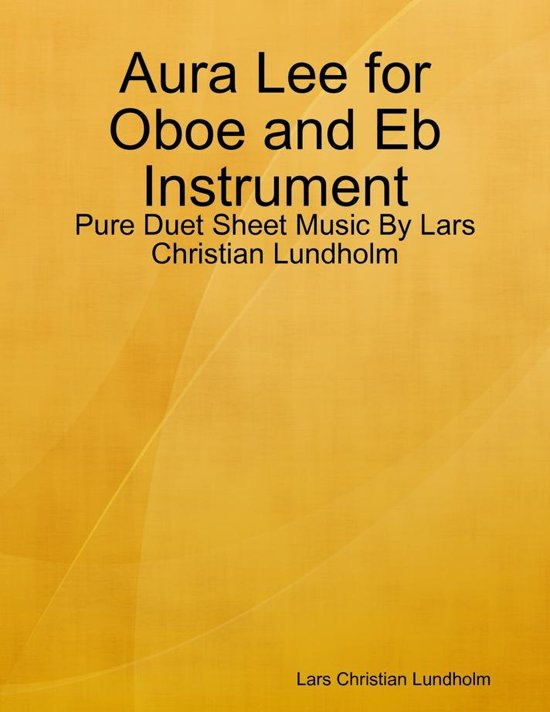 Aura Lee for Oboe and Eb Instrument - Pure Duet Sheet Music By Lars Christian Lundholm