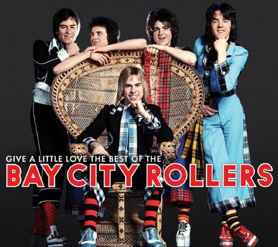 Bay City Rollers - Give A Little Love:Best O