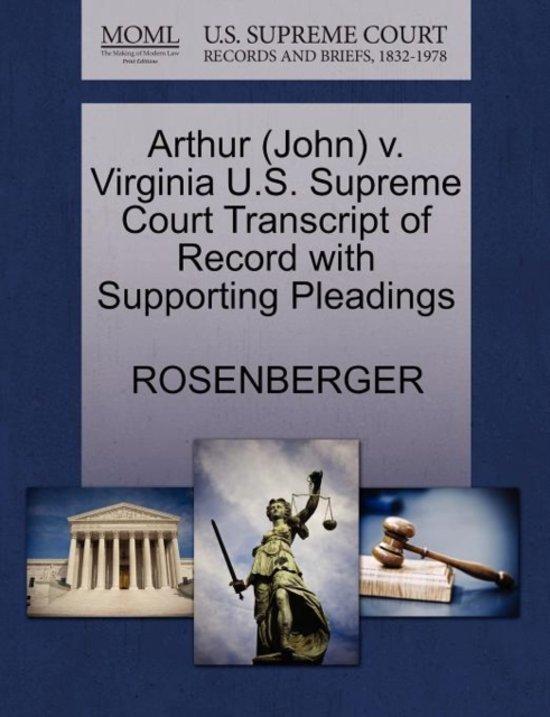 Arthur (John) V. Virginia U.S. Supreme Court Transcript of Record with Supporting Pleadings