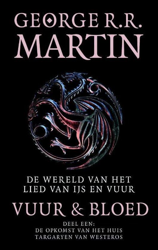 Boek cover De wereld van het lied van ijs en vuur - Vuur en Bloed 1 De opkomst van het huis Targaryen van Westeros van George R.R. Martin (Hardcover)
