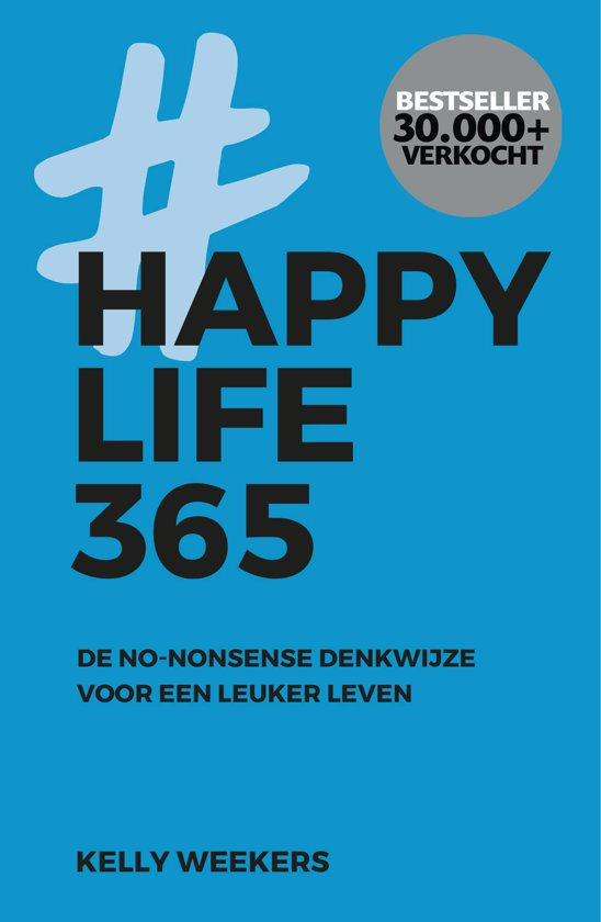 Boek cover Happy Life 365 van Kelly Weekers (Paperback)