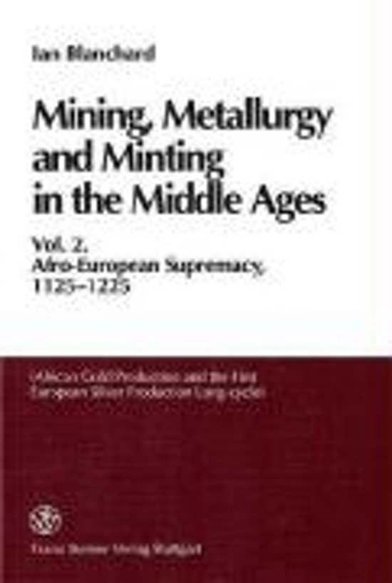 Mining, Metallurgy and Minting in the Middle Ages