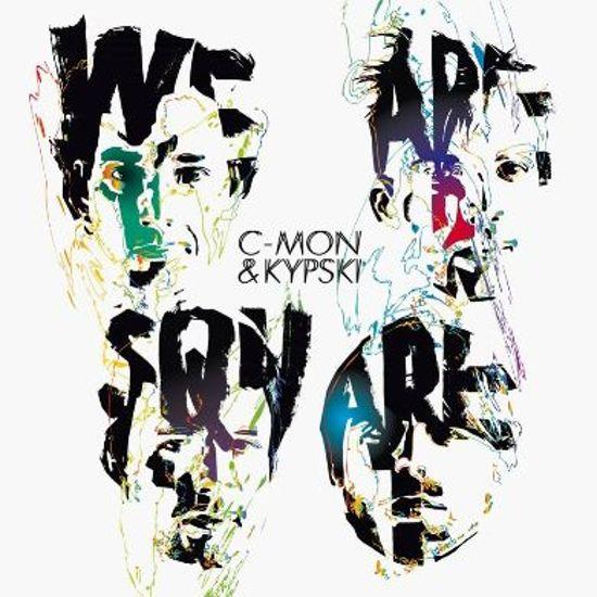C-Mon & Kypski - We Are Square