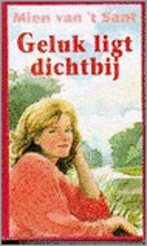 Geluk ligt dichtbij, omnibus van: Barbara waagt de sprong, De dijk is dicht & De weg ligt open - Mien van 't Sant pdf epub
