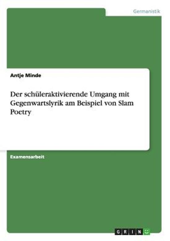Der Sch leraktivierende Umgang Mit Gegenwartslyrik Am Beispiel Von Slam Poetry