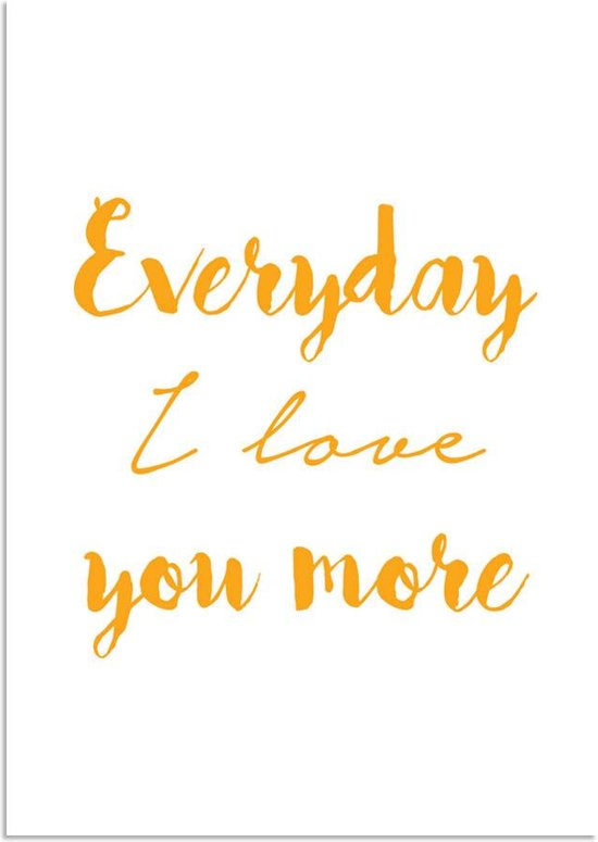 Bolcom Tekst Poster Everyday I Love You More Designclaud Geel