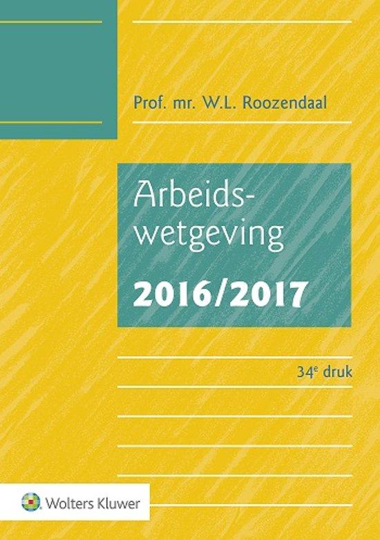Boek cover Arbeidswetgeving 2016/2017 van W.L. Roozendaal (Onbekend)