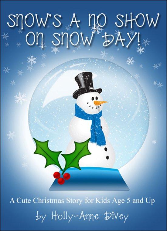 Bol Com Snow S A No Show On Snow Day A Cute Christmas Story For