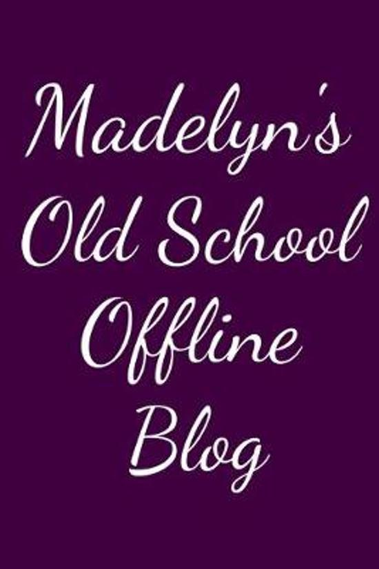 Madelyn's Old School Offline Blog: Notebook / Journal / Diary - 6 x 9 inches (15,24 x 22,86 cm), 150 pages.