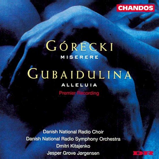 Gorecki: Miserere;  Gubaidulina: Alleluia / Kitajenko, et al