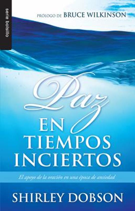 Boek Cover Paz En Tiempos Inciertos Van Shirley Dobson Paperback