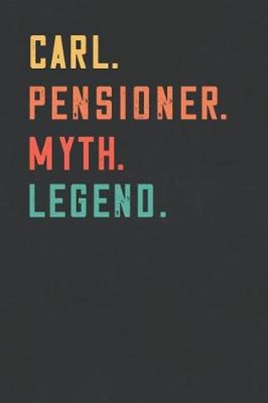 Carl. Pensioner. Myth. Legend.