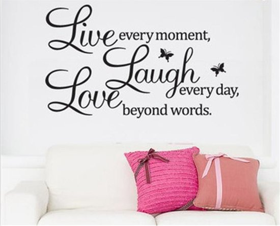 Bolcom Quote Muurtekst Live Every Moment Laugh Every Day Love
