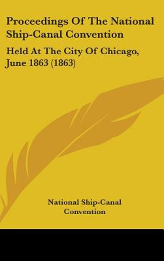 Proceedings of the National Ship-Canal Convention