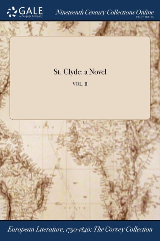 St. Clyde: a Novel; Vol. II