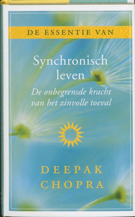 Bolcom De Essentie Van Synchronisch Leven Deepak Chopra