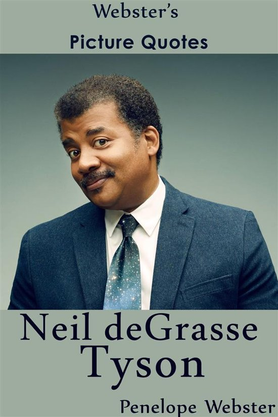 Webster's Neil deGrasse Tyson Picture Quotes
