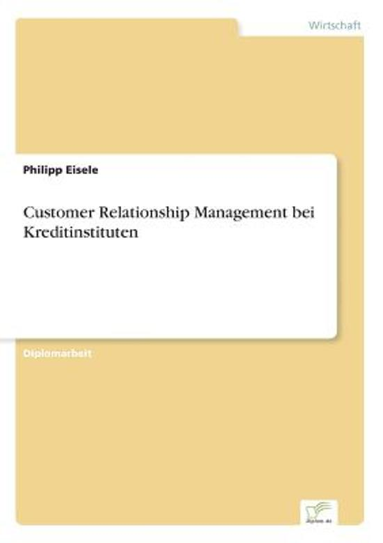 Customer Relationship Management Bei Kreditinstituten