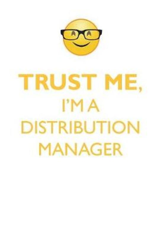 Trust Me, I'm a Distribution Manager Affirmations Workbook Positive Affirmations Workbook. Includes