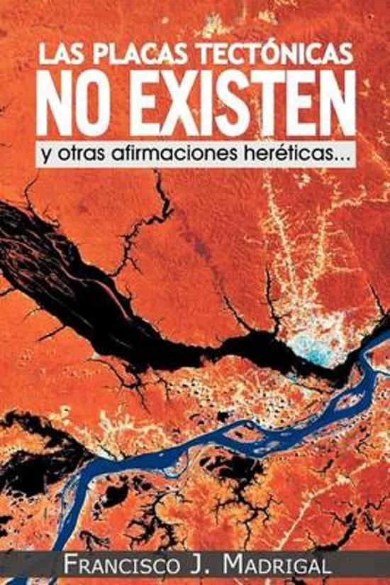 Las Placas Tectonicas No Existen