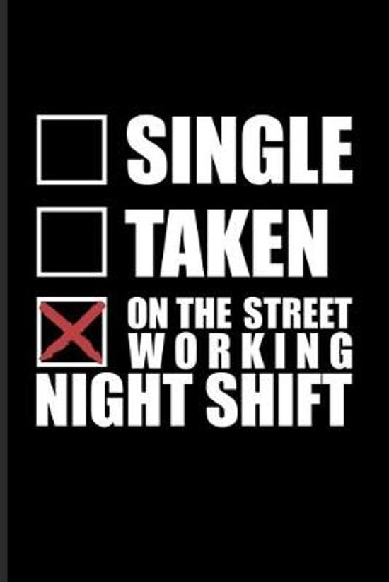 Single Taken On The Street Working Night Shift: Funny Driving Quotes Journal For Yellow Taxi Art, Transport, City, Urban, Vehicle, Automobile & Movie