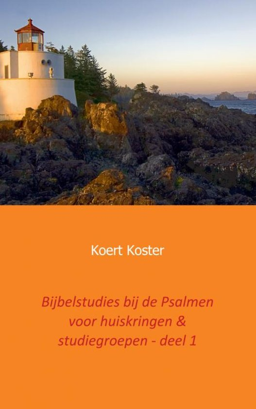 Bijbelstudies bij de Psalmen voor huiskringen studiegroepen deel 1