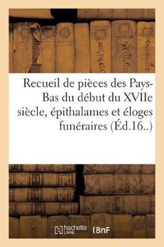 Recueil de 33 Pi ces Dont La Plupart Sont Des Pays-Bas Et Du D but Du Xviie Si cle