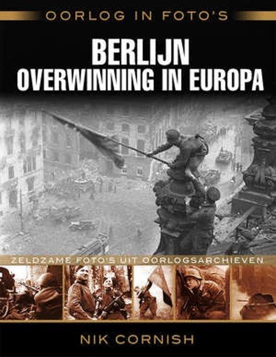 Oorlog in foto's - Berlijn overwinning in Europa