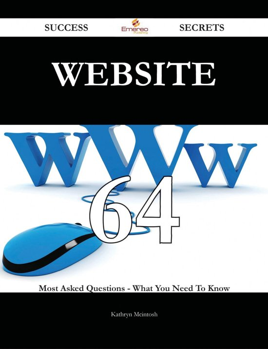 Website 64 Success Secrets - 64 Most Asked Questions On Website - What You Need To Know