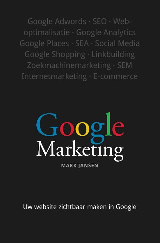 Google marketing - Uw website zichtbaar maken in Google