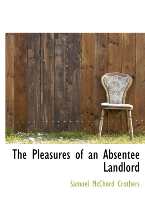 The Pleasures of an Absentee Landlord