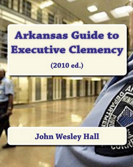 Arkansas Guide to Executive Clemency