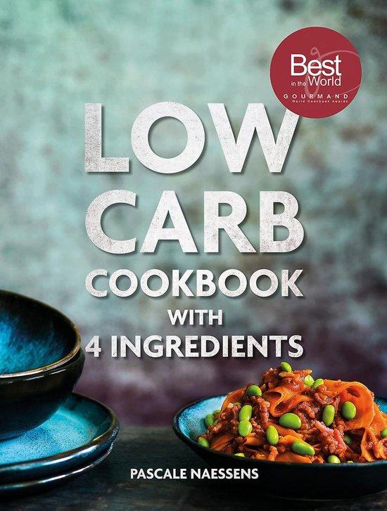 Boek cover Low carb cookbook 4 ingredients van Pascale Naessens (Hardcover)