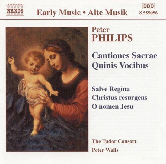 Philips: Cantiones Sacrae Quinis Vocibus / Peter Walls, Tudor Consort