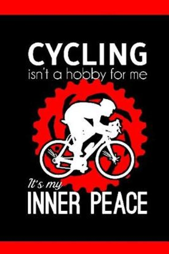 Cycling isn't a hobby for me it's my inner peace