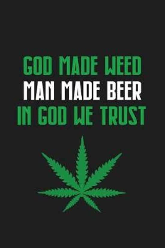 God Made Weed Man Made Beer in God We Trust