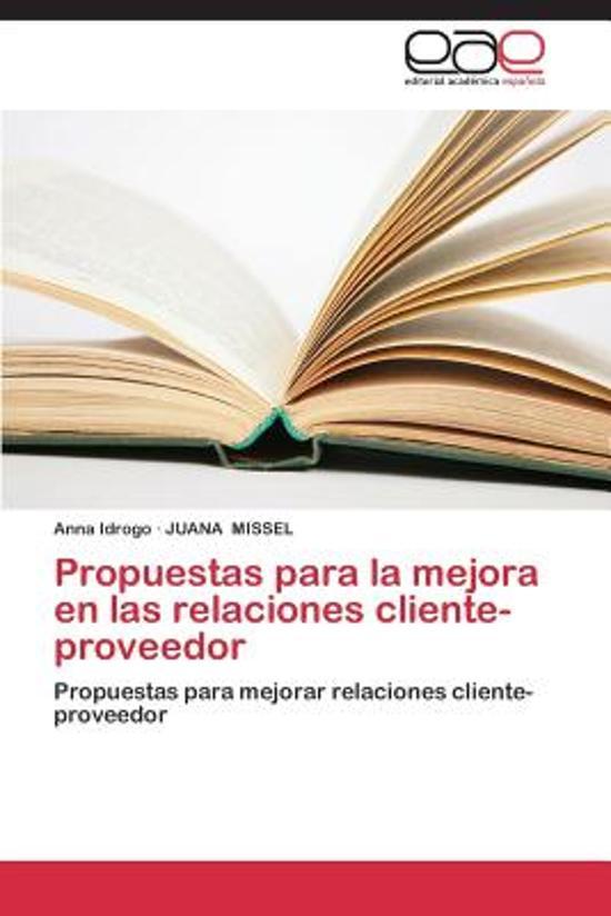 Propuestas Para La Mejora En Las Relaciones Cliente-Proveedor