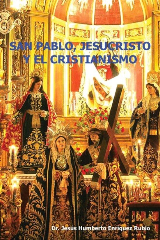 San Pablo, Jesucristo y El Cristianismo